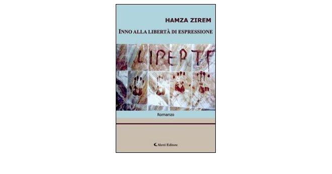 Hamza Zirem,inno alla libertà di espressione
