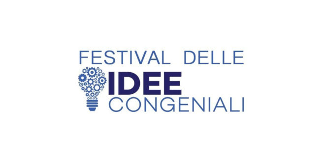 Ad agosto arriva il Festival delle Idee Congeniali
